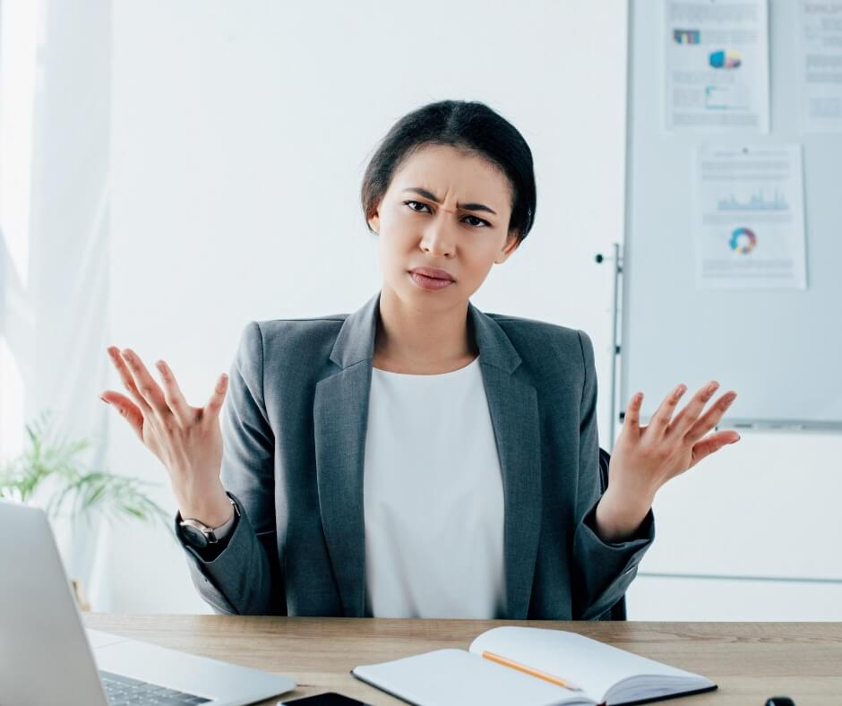 This manager looks very frustrated - how are they supposed to know you're not happy at work if you don't tell them?